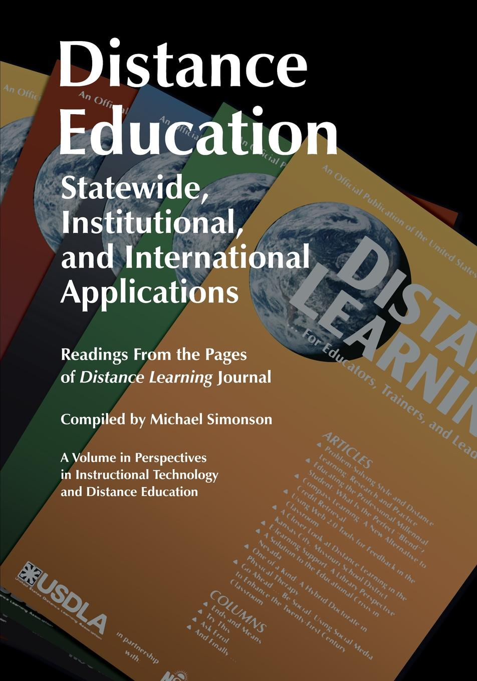 Distance Education. Statewide, Institutional, and International Applications: Readings from the Pages of Distance Learning Journal