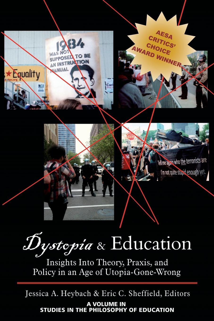 Dystopia and Education. Insights Into Theory, Praxis, and Policy in an Age of Utopia-Gone-Wrong doris dier the motifs of utopia and dystopia in aldous huxley s brave new world