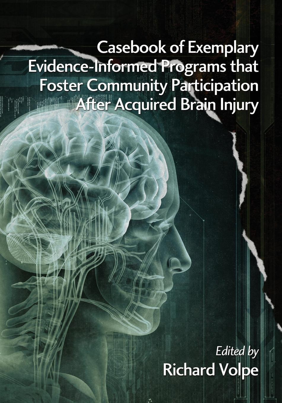 Casebook of Exemplary Evidence-Informed Programs That Foster Community Participation After Acquired Brain Injury недорго, оригинальная цена