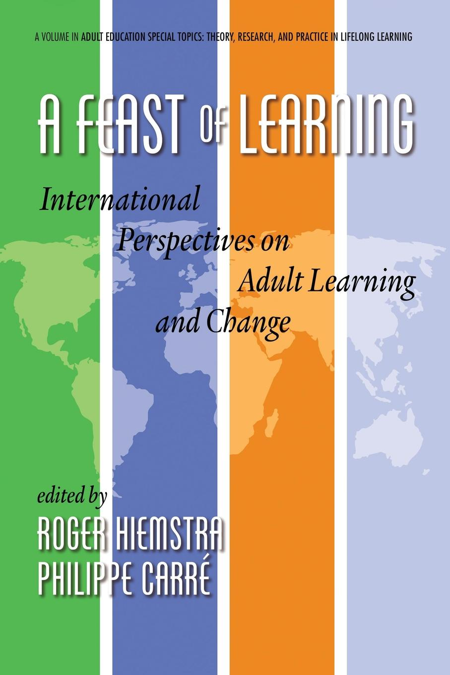 A Feast of Learning. International Perspectives on Adult Learning and Change varied perspectives on play and learning theory and research on early years education