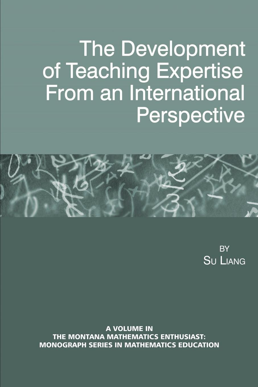 Su Liang The Development of Teaching Expertise from an International Perspective ayoub kafyulilo practical use of ict in science and mathematics teachers training at duce