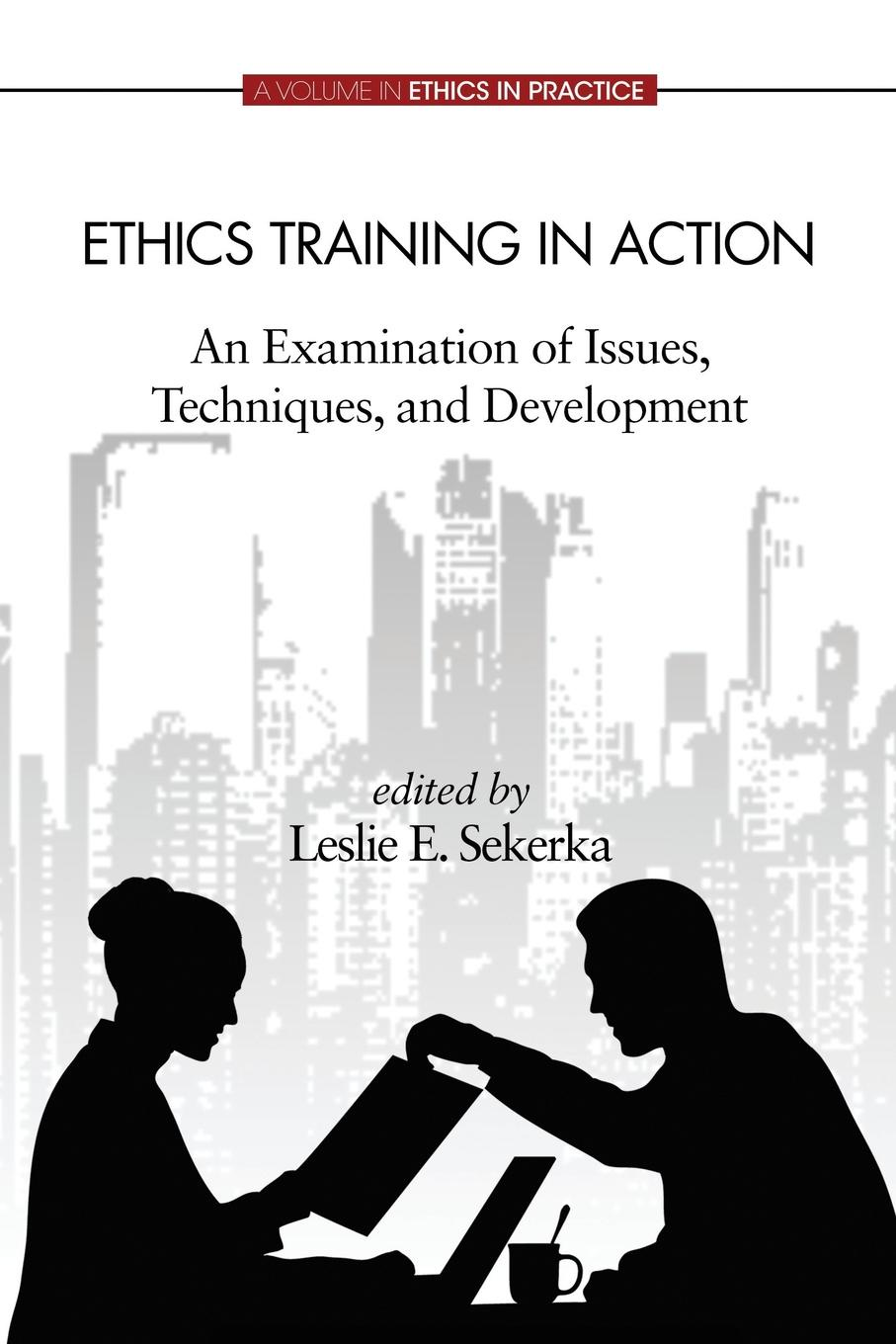 Ethics Training in Action. An Examination of Issues, Techniques, and Development hunt and vitell ethics model in analyzing monsanto case