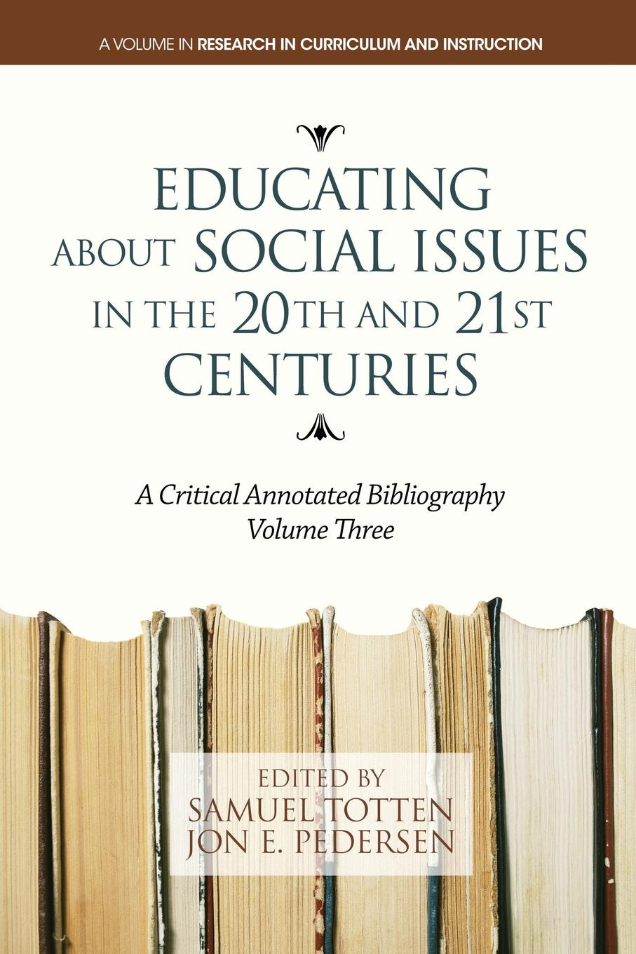 Educating about Social Issues in the 20th and 21st Centuries. A Critical Annotated Bibliography. Volume 3 john k rhoads critical issues in social theory