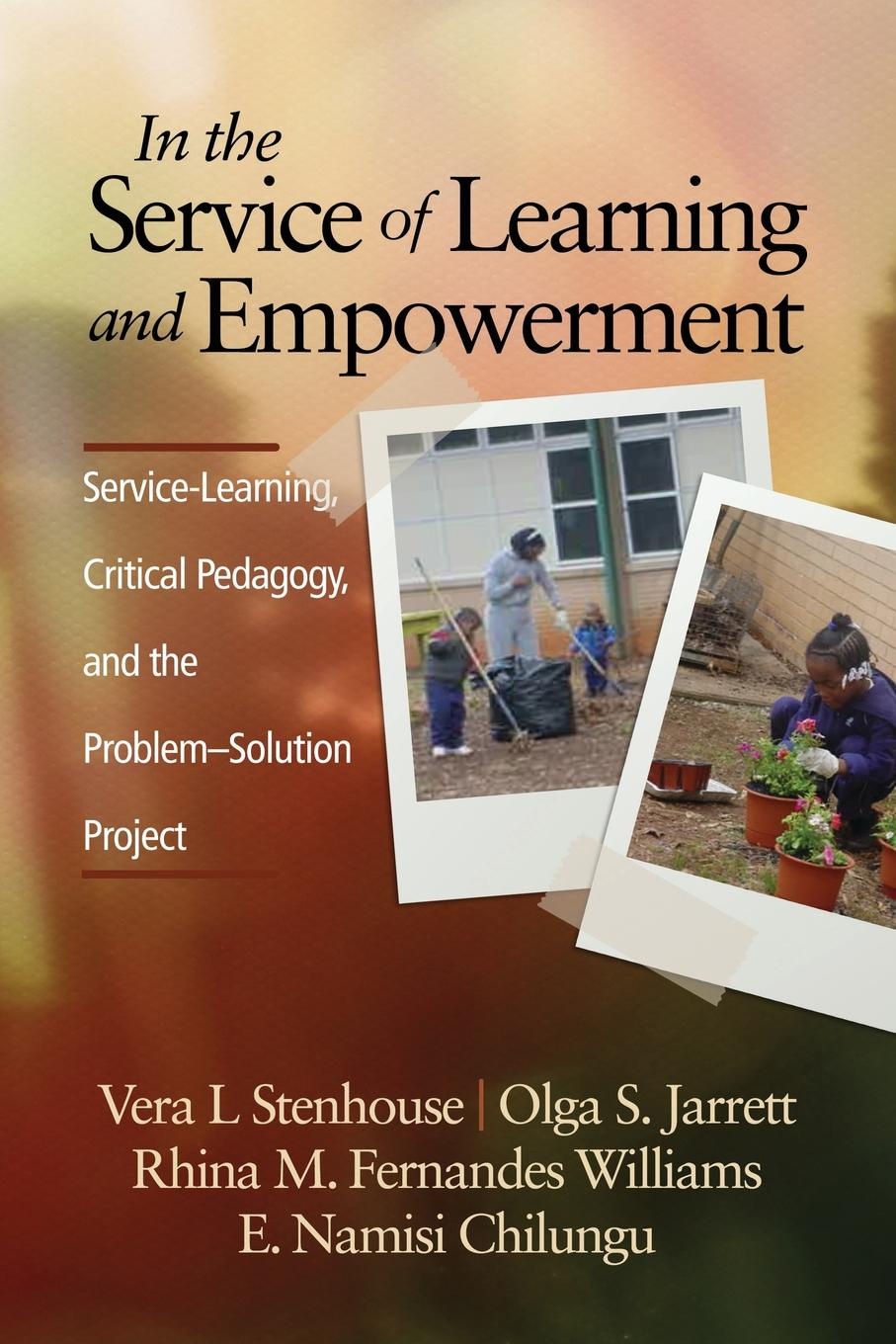 In the Service of Learning and Empowerment. Service-Learning, Critical Pedagogy, and the Problem-Solution Project service learning pedagogy how does it measure up