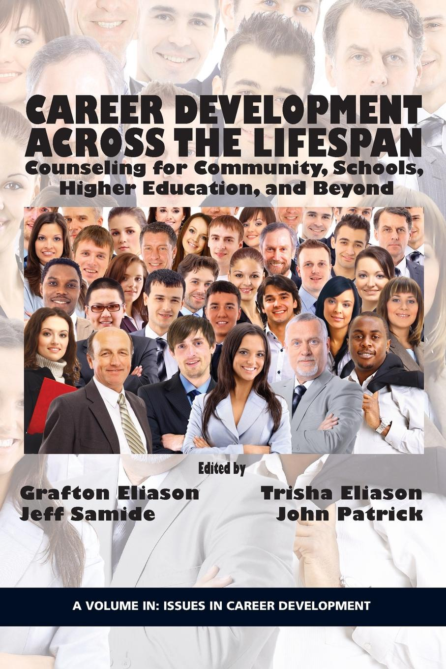 Career Counseling Across the Lifespan. Community, School, and Higher Education career development in higher education