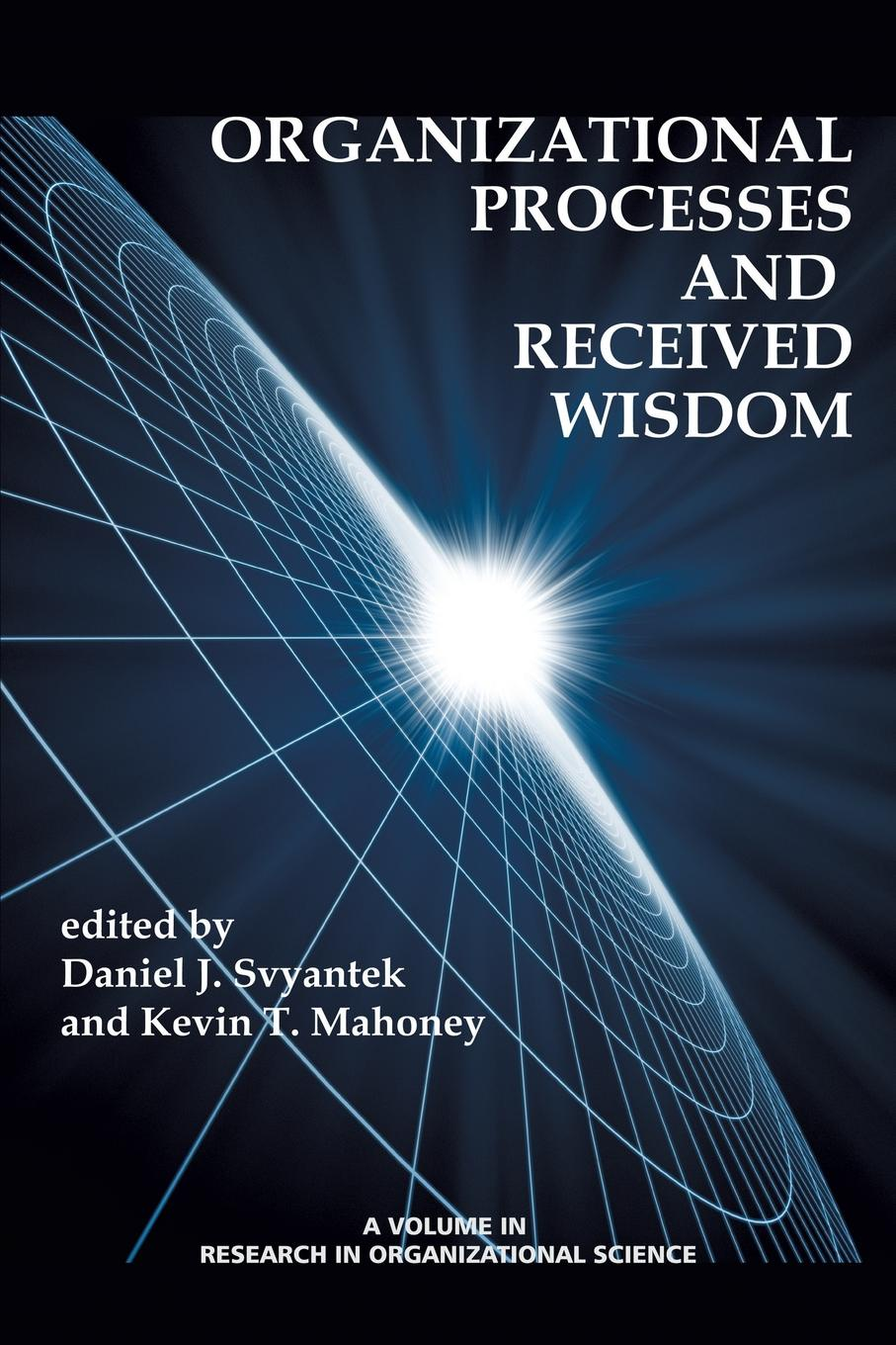 Organizational Processes and Received Wisdom employeeship and organizational excellence