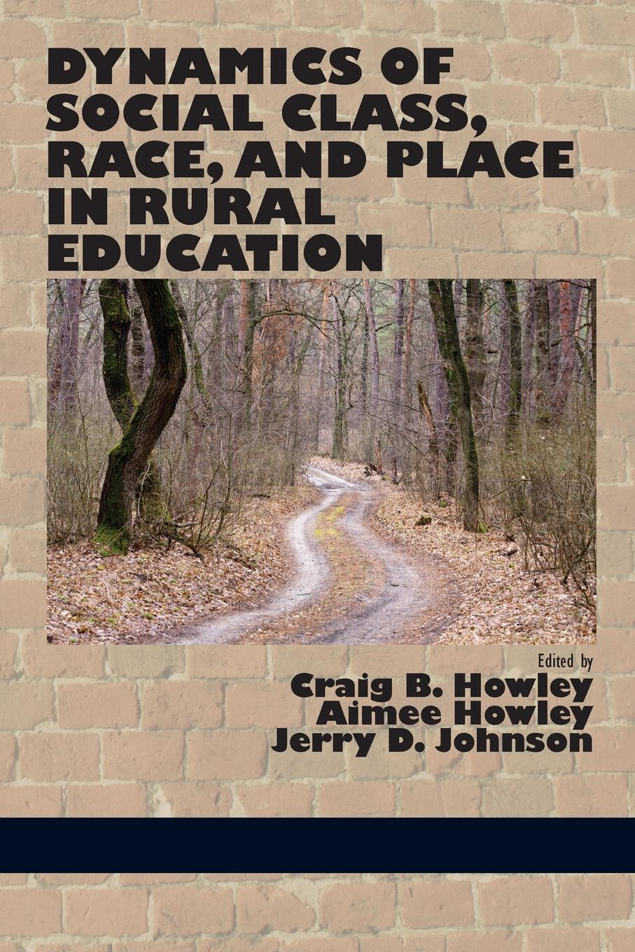 Craig B. Howley Dynamics of Social Class, Race, and Place in Rural Education think rural