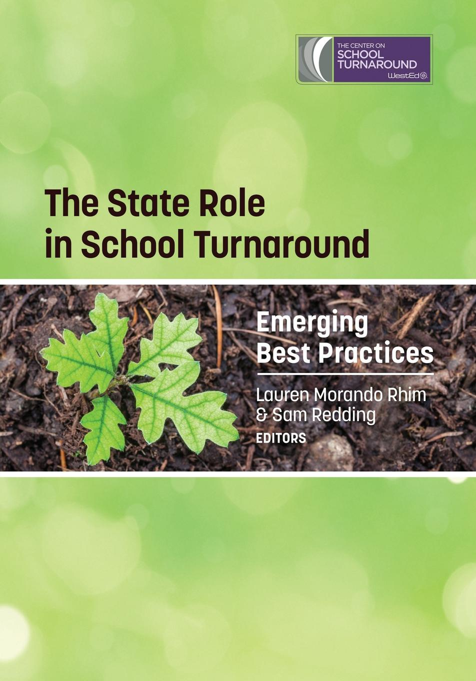 The State Role in School Turnaround. Emerging Best Practices alma harris leading school turnaround how successful leaders transform low performing schools