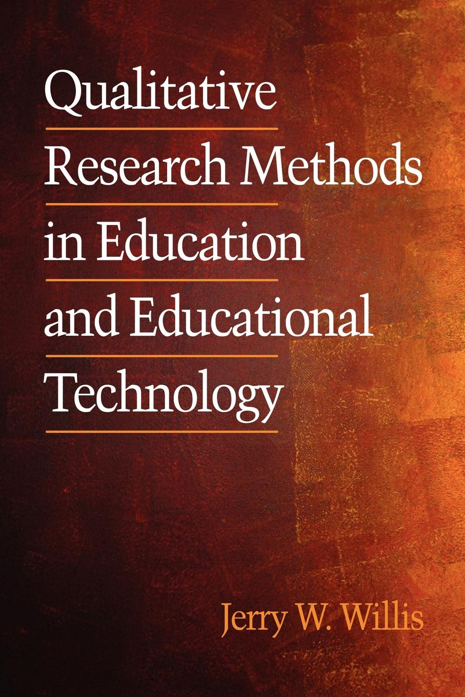 лучшая цена Jerry Willis Qualitative Research Methods in Education and Educational Technology (PB)