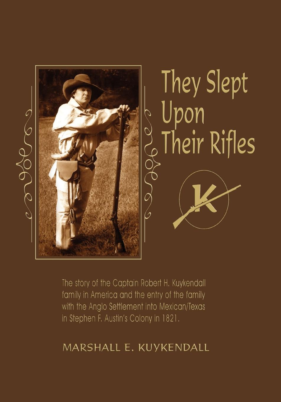 Marshall E. Kuykendall They Slept Upon Their Rifles цена и фото