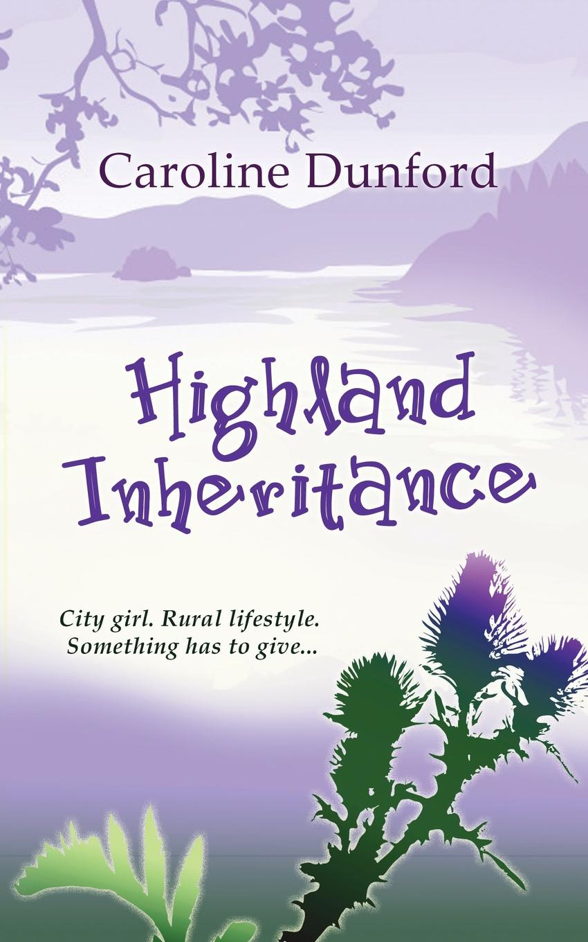 Caroline Dunford Highland Inheritance lucy ryder tamed by her army doc s touch