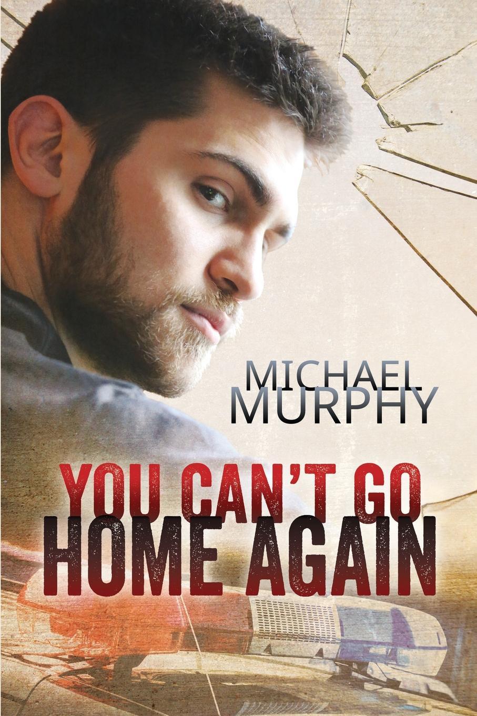 Michael Murphy You Can.t Go Home Again john jack callahan to love again