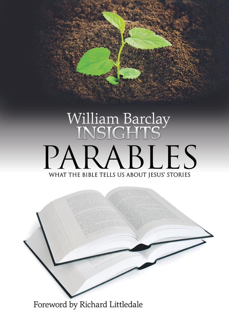 William Barclay Insights. Parables: What the Bible Tells Us about Jesus. Miracles william e arnal jesus and the village scribes