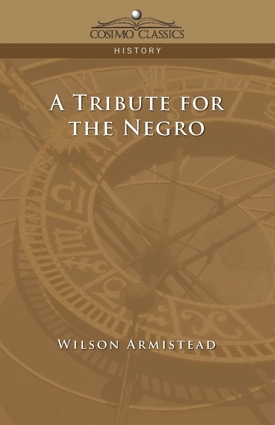 Wilson Armistead A Tribute for the Negro charles sumner white slavery in the barbary states