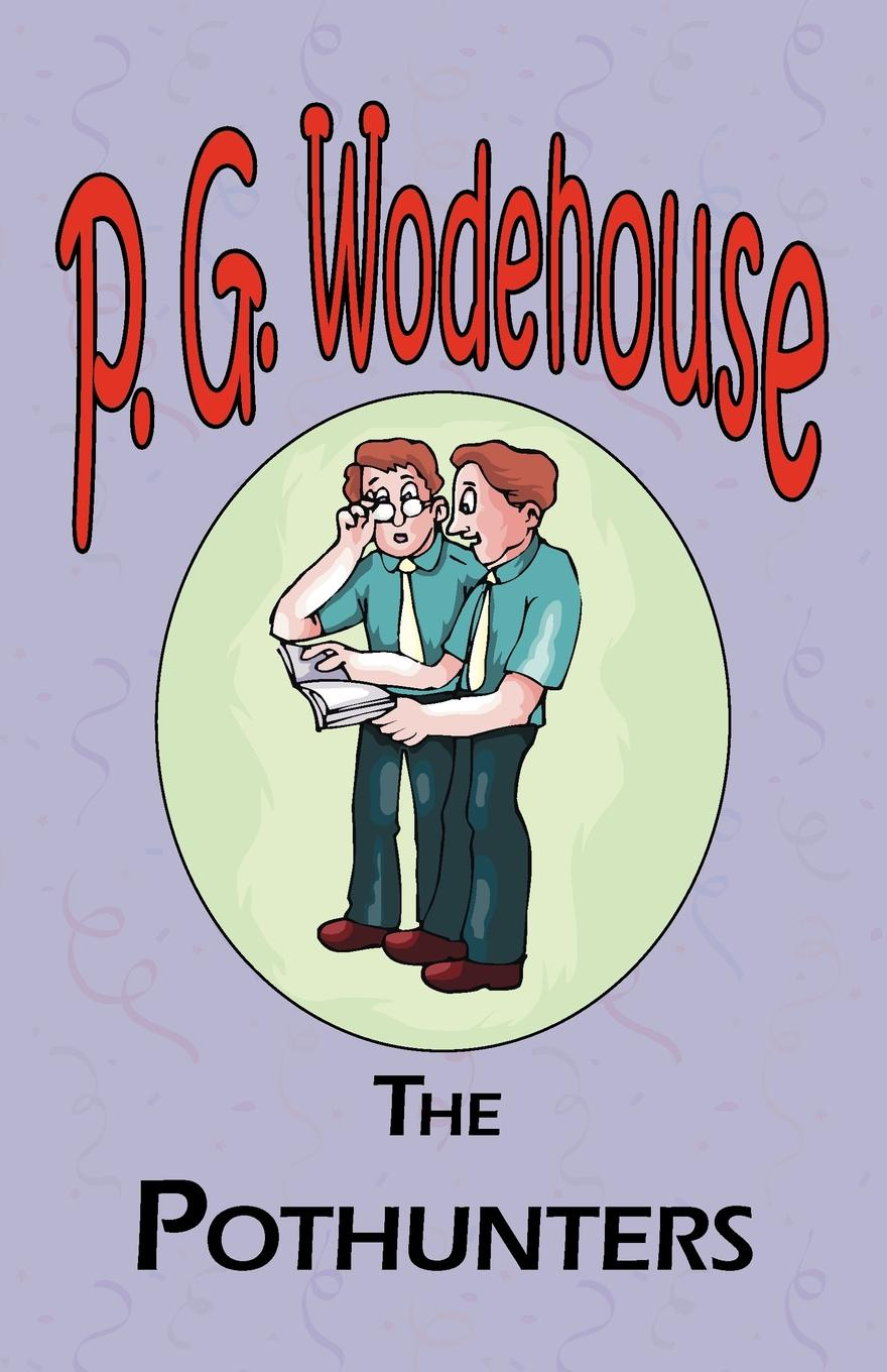 P. G. Wodehouse The Pothunters - From the Manor Wodehouse Collection, a selection from the early works of P. G. Wodehouse p g wodehouse laughing gas