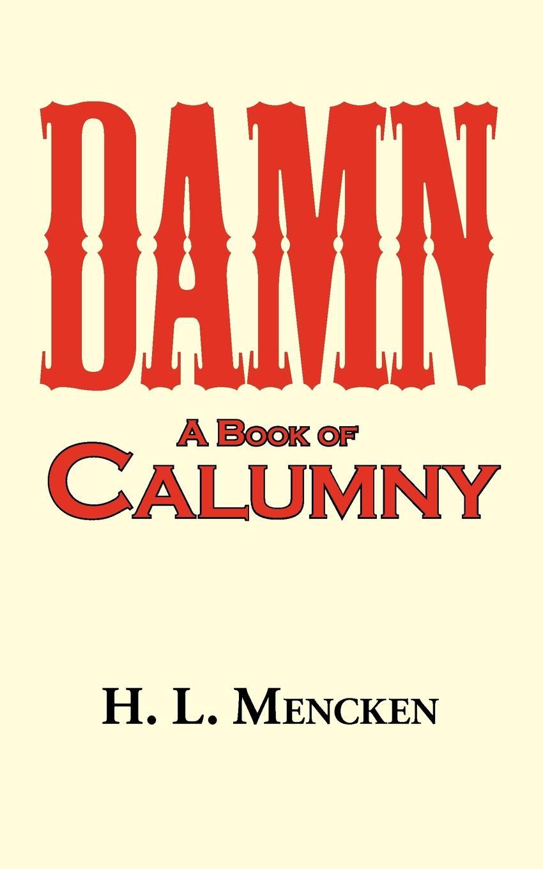 H. L. Mencken Damn. a Book of Calumny printio damn