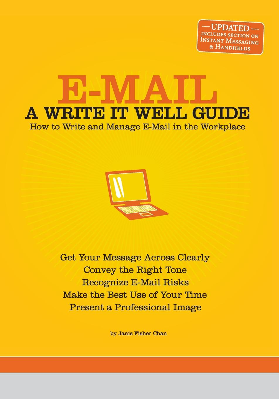 Janis Fisher Chan E-mail. A Write It Well Guide: How to Write and Manage E-mail in the Workplace сонг м хелси в барресс т белка в колесе или e mail революция …
