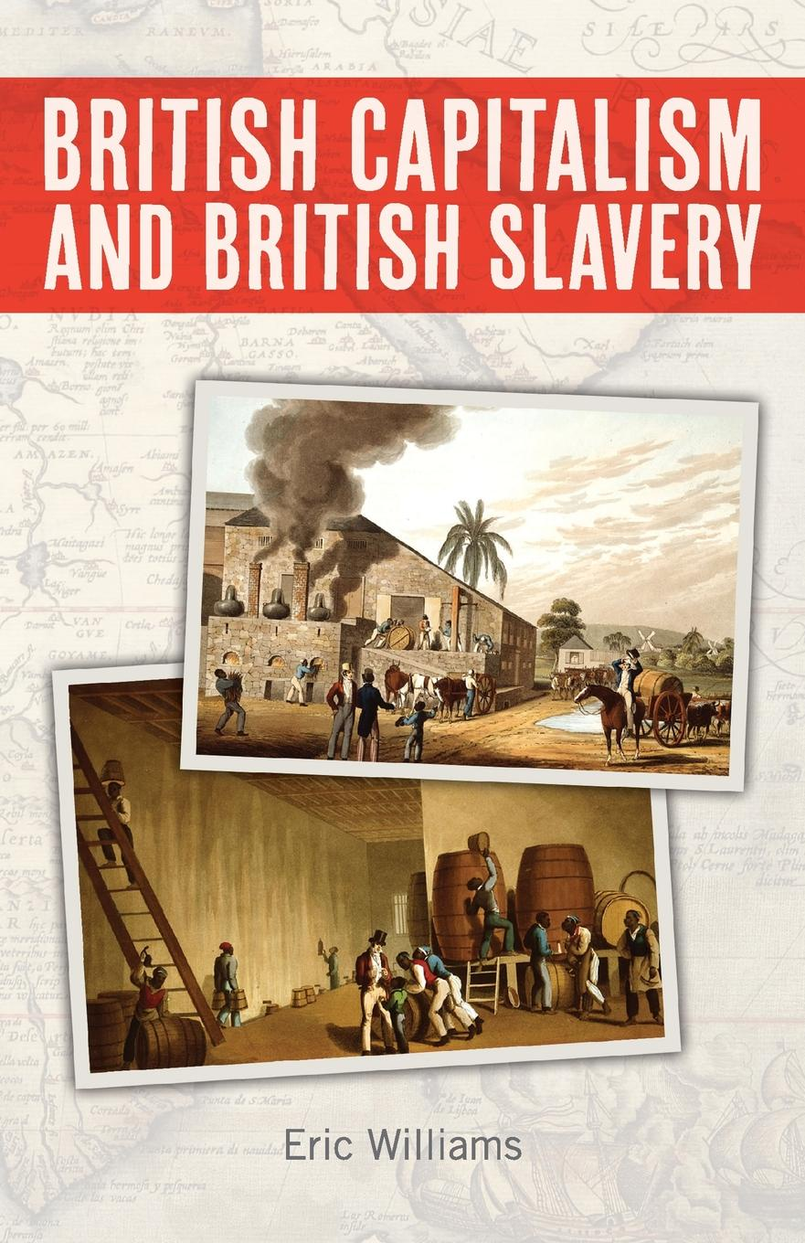 Eric Williams British Capitalism and British Slavery british banking