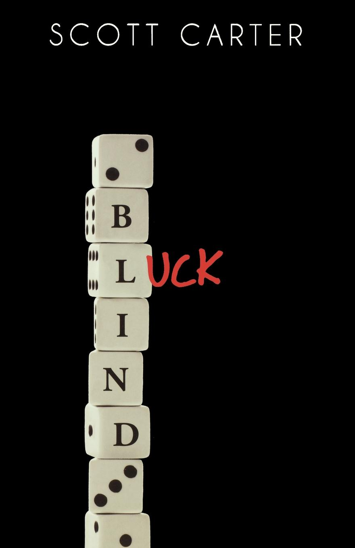 Scott Carter Blind Luck the luck of the bodkins