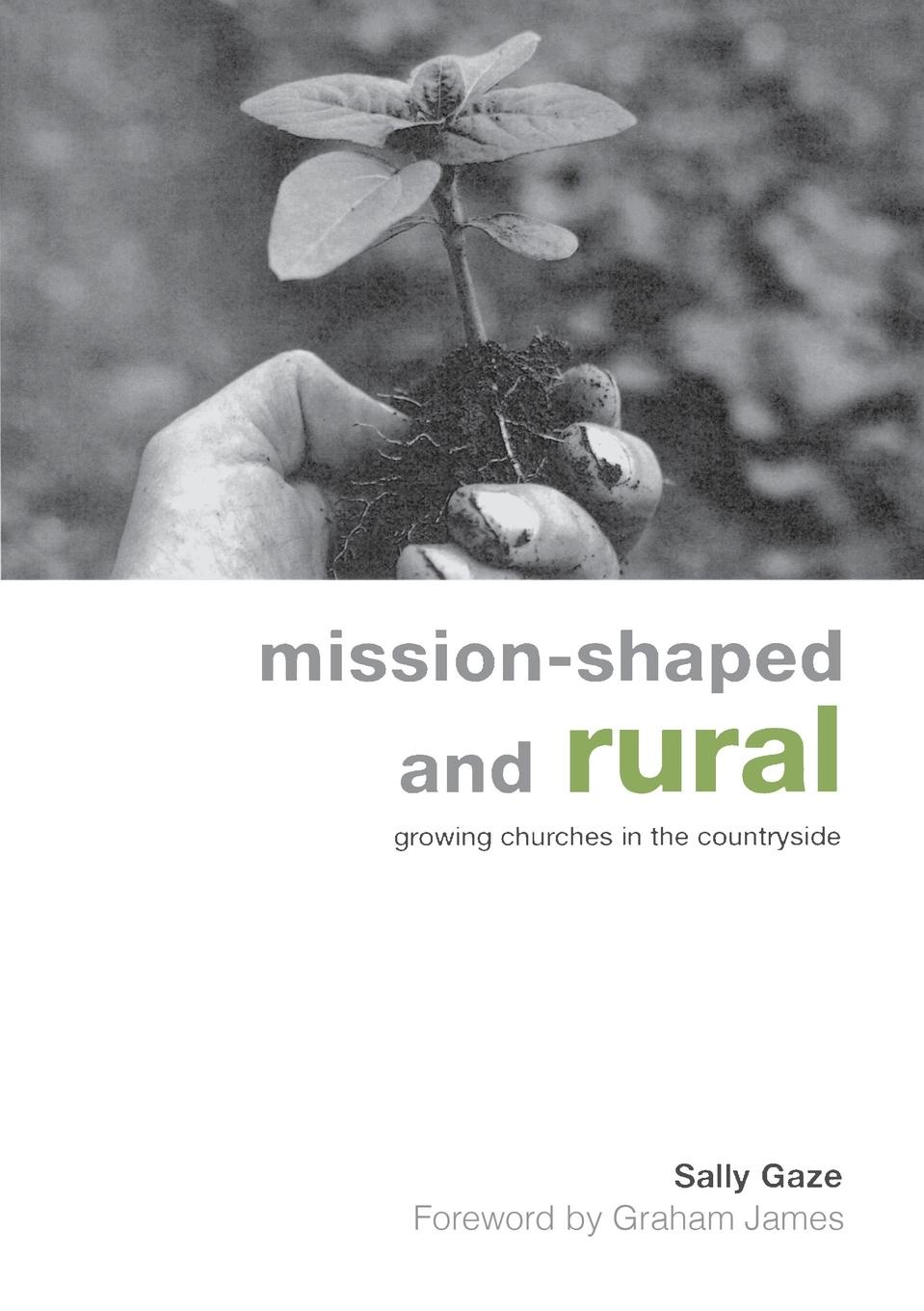 Sally Gaze Mission-Shaped and Rural. Growing Churches in the Countryside think rural