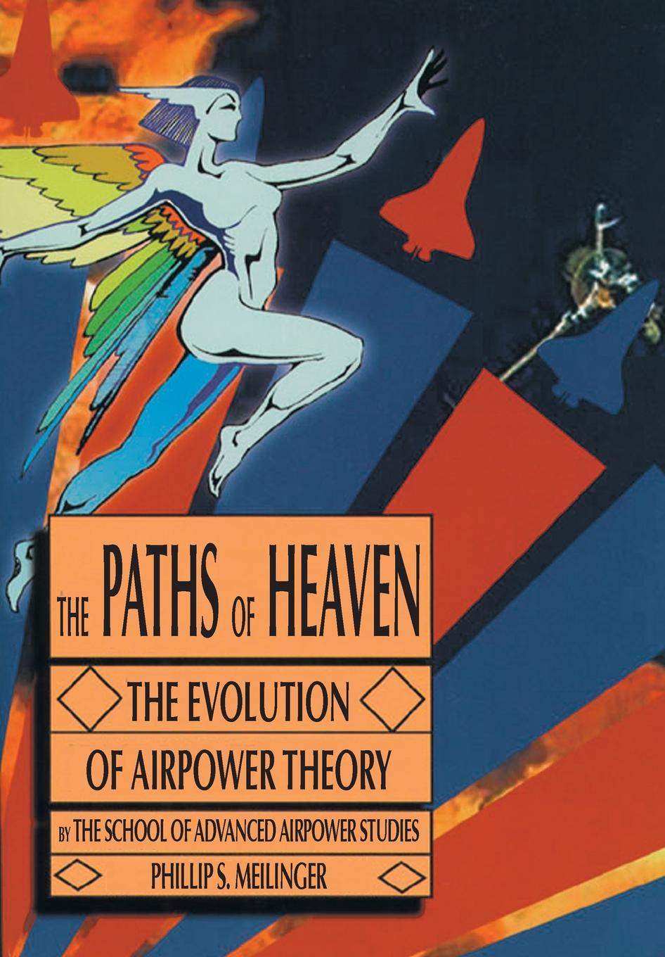 Air Univeristy Press The Paths of Heaven. The Evolution of Airpower Theory the floor of heaven