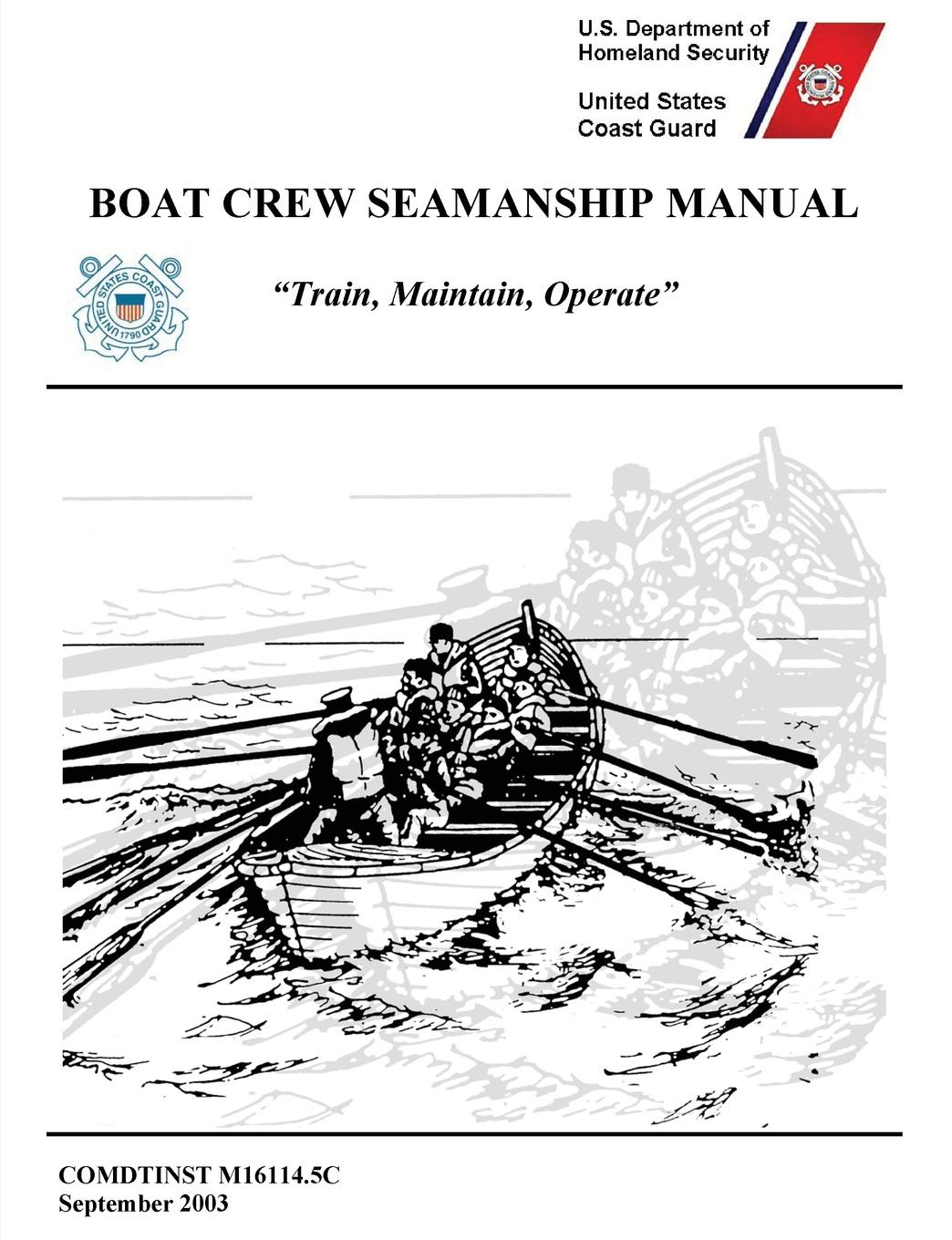 United States Coast Guard, U.S. Department of Homeland Security Boat Crew Seamanship Manual (COMDTINST M16114.5C) the crew 2 [ps4]
