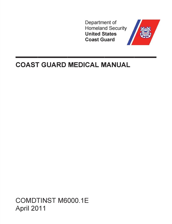 United States Coast Guard, U.S. Department of Homeland Security Coast Guard Medical Manual (COMDTINST M6000.1E) bryan d cummins from pub to pub on the coast to coast