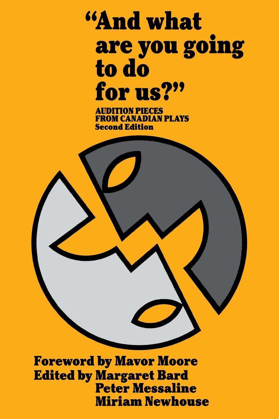 And what are you going to do for us.. Audition Pieces From Canadian Plays biscuit plays ball my first