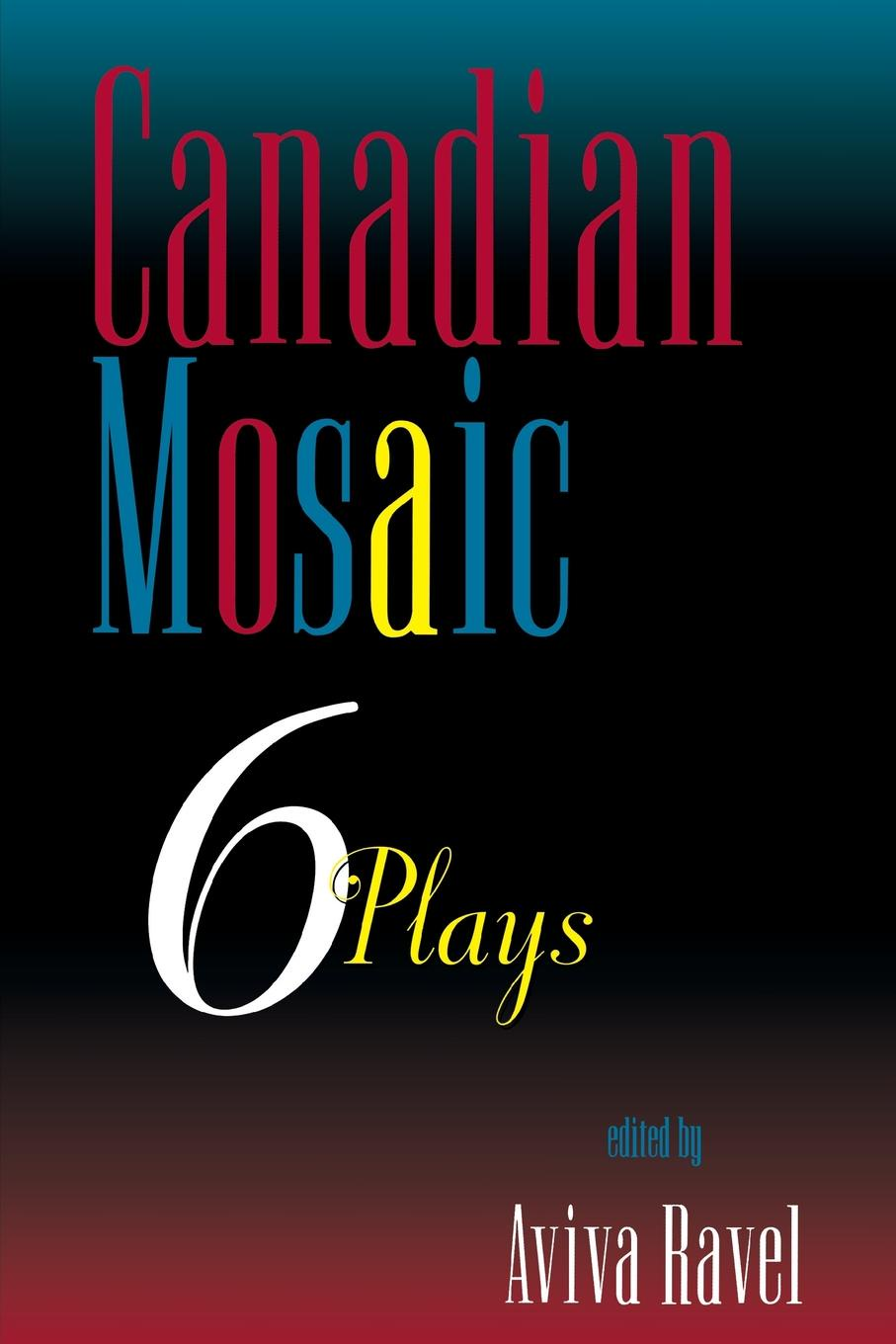 Canadian Mosaic. 6 Plays plays