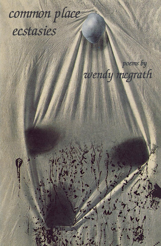 Wendy McGrath Common Place Ecstasies melanie mcgrath hopping