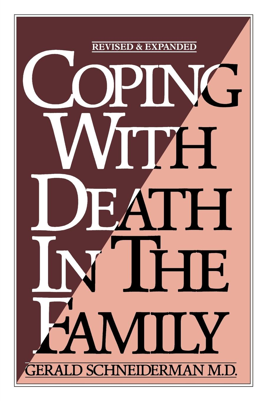Gerald Schneiderman M.D. Coping with Death In the Family banta trudy w assessing student learning a common sense guide