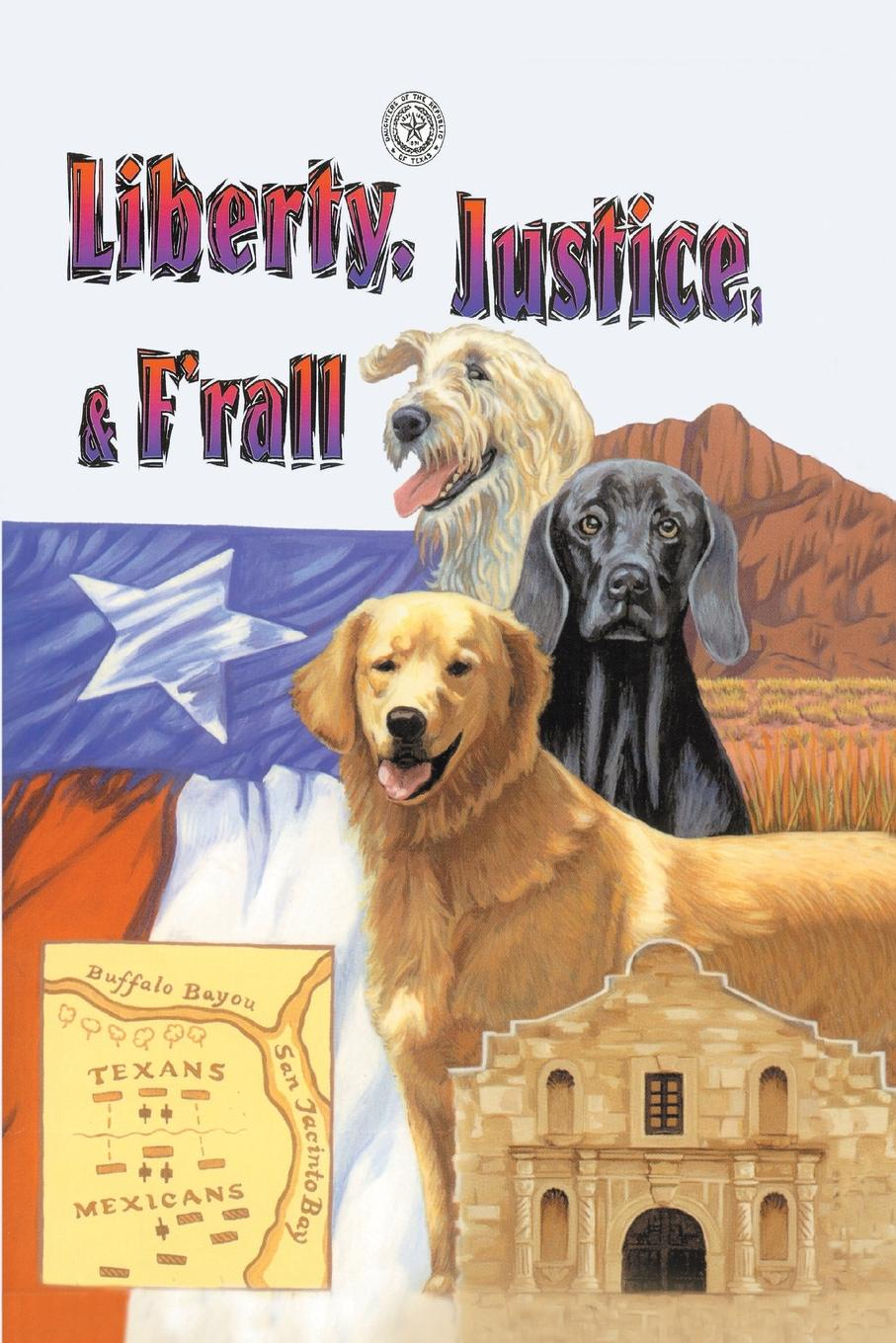 Marjorie Kutchinski Liberty, Justice . F.Rall. The Dog Heroes of the Texas Republic a short history of distributive justice