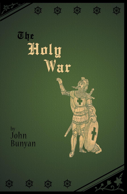 John Bunyan The Holy War john wilson in faith work and war