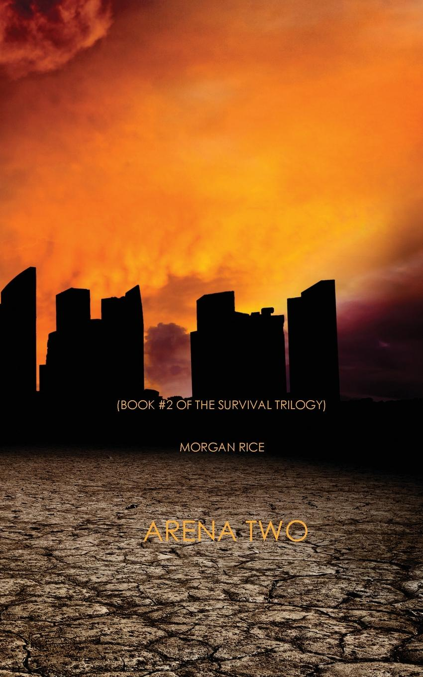 Morgan Rice Arena Two (Book 2 of the Survival Trilogy)