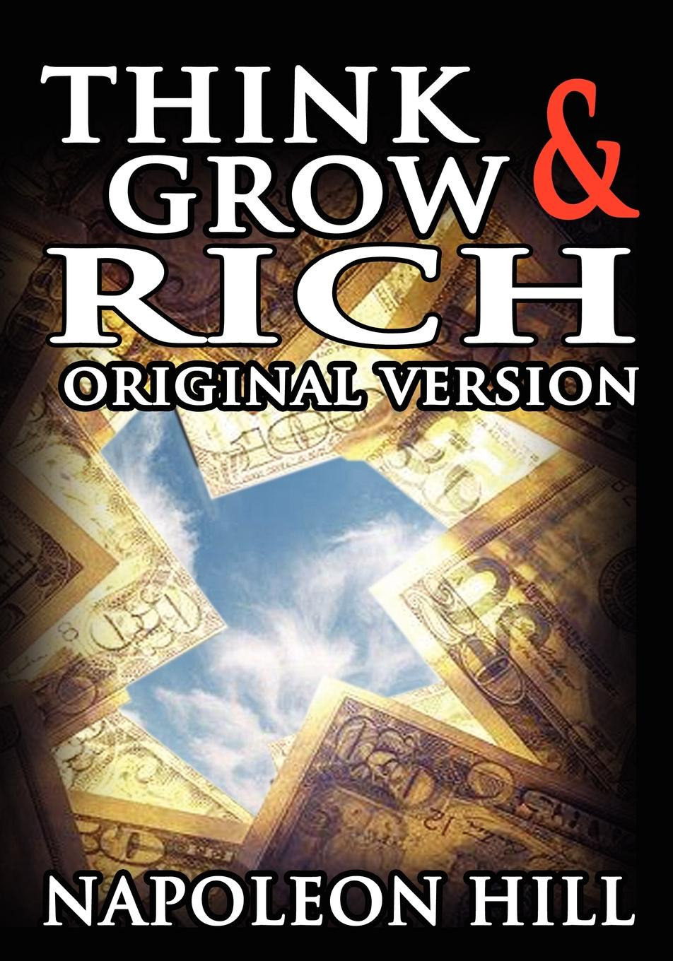 Napoleon Hill Think and Grow Rich. The Original Version al trumpa love and grow rich 17 golden rules for your success original pack