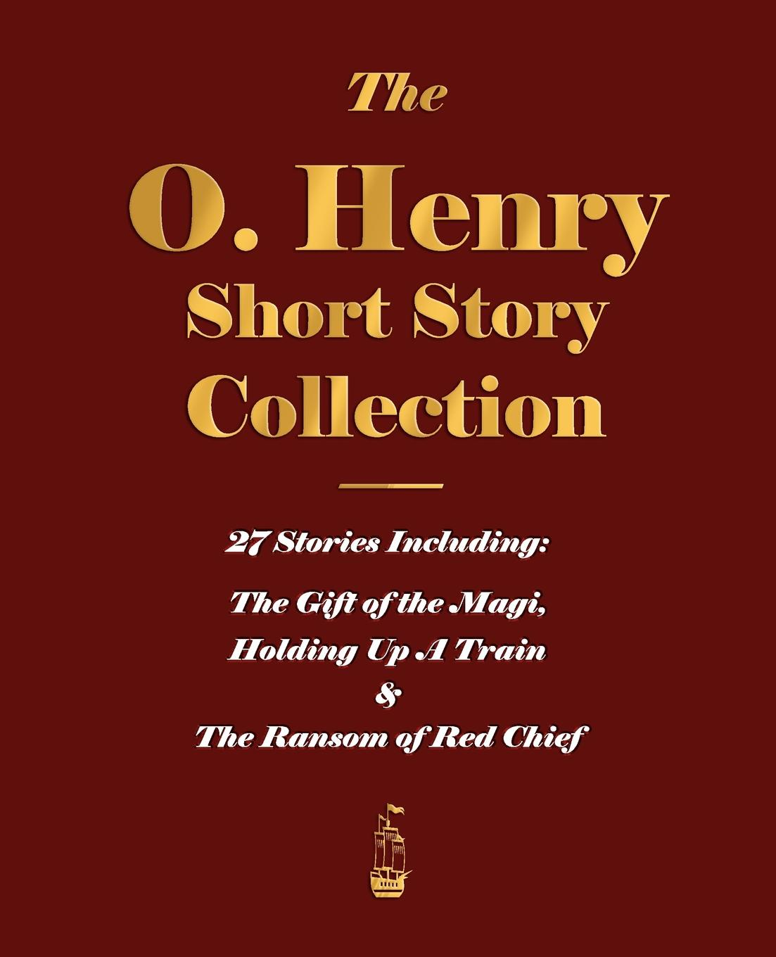 O'Henry The O. Henry Short Story Collection - Volume I o henry the o henry short story collection volume i