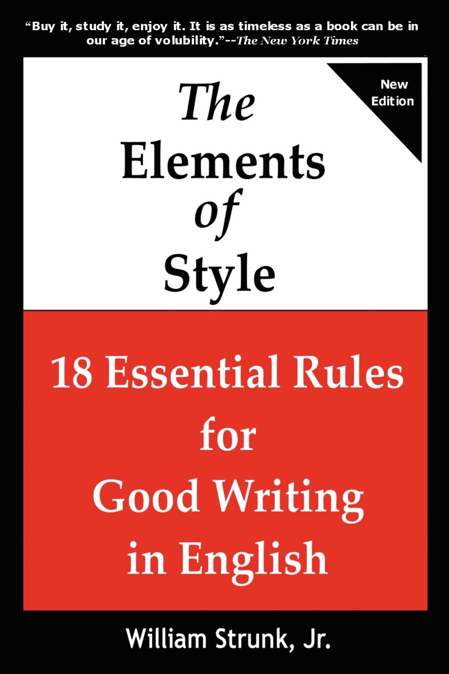 William Jr. Strunk The Elements of Style. 18 Essential Rules for Good Writing in English william jr strunk the elements of style