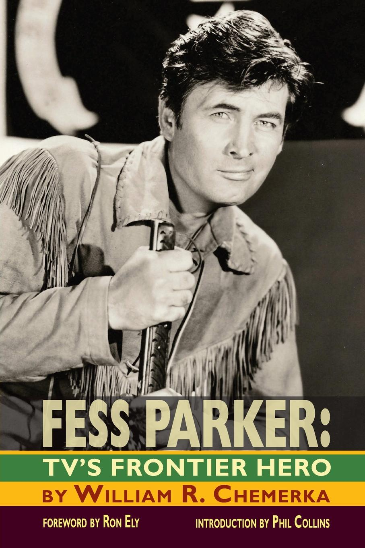 William R. Chemerka Fess Parker. TV.s Frontier Hero lara parker angelique s descent