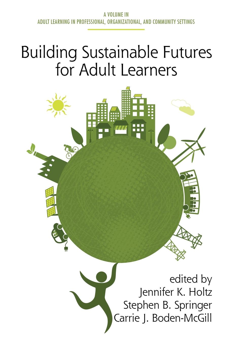 Building Sustainable Futures for Adult Learners cooper rachel constructing futures industry leaders and futures thinking in construction isbn 9781444327847