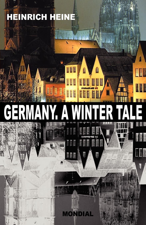 Heinrich Heine, Edgar Alfred Bowring Germany. A Winter Tale (Bilingual. Deutschland. Ein Wintermaerchen) цены
