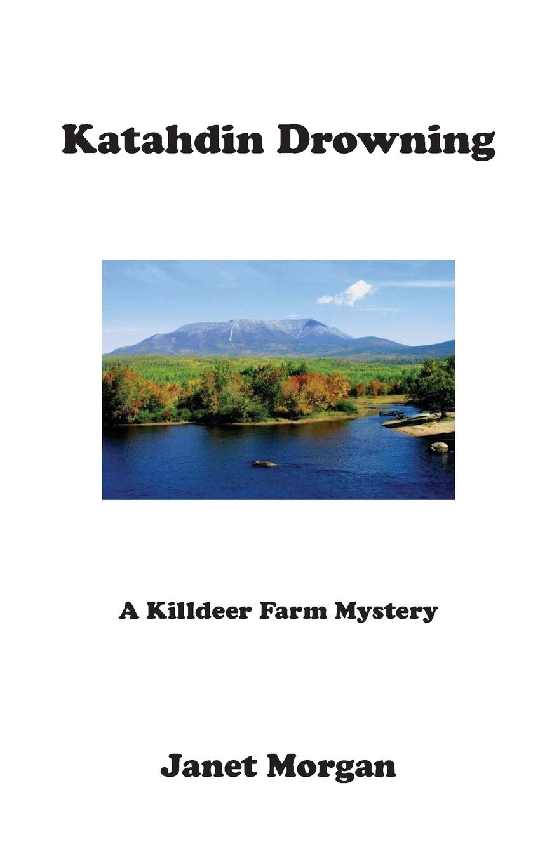 Janet Morgan Katahdin Drowning. A Killdeer Farm Mystery murder on gramercy park