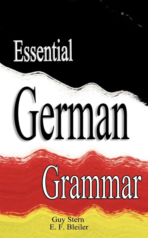 Guy Stern, E. F. Bleiler Essential German Grammar недорго, оригинальная цена