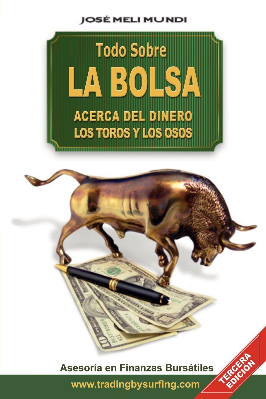 Jose Meli Todo Sobre La Bolsa. Acerca de los Toros y los Osos все цены