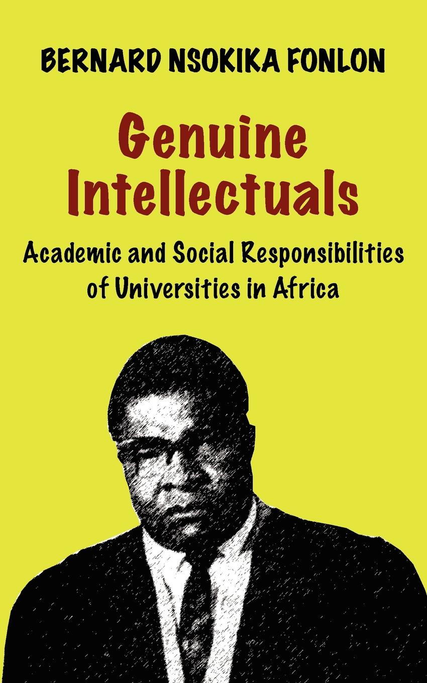 Bernard Nsokika Fonlon Genuine Intellectuals. Academic and Social Responsibilities of Universities in Africa academic freedom in africa