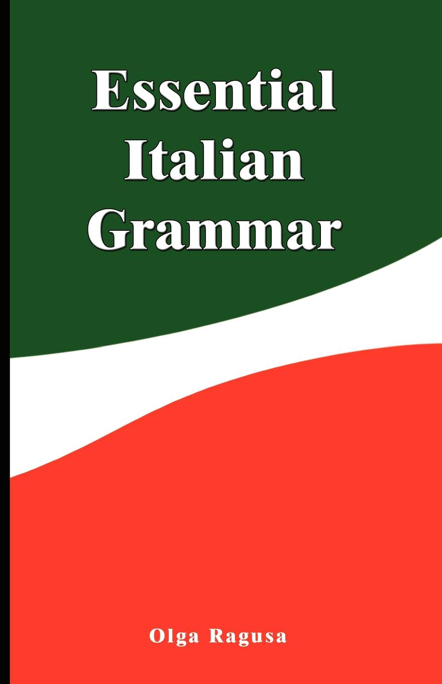 Фото - Olga Ragusa Essential Italian Grammar random house webster s grammar usage and punctuation