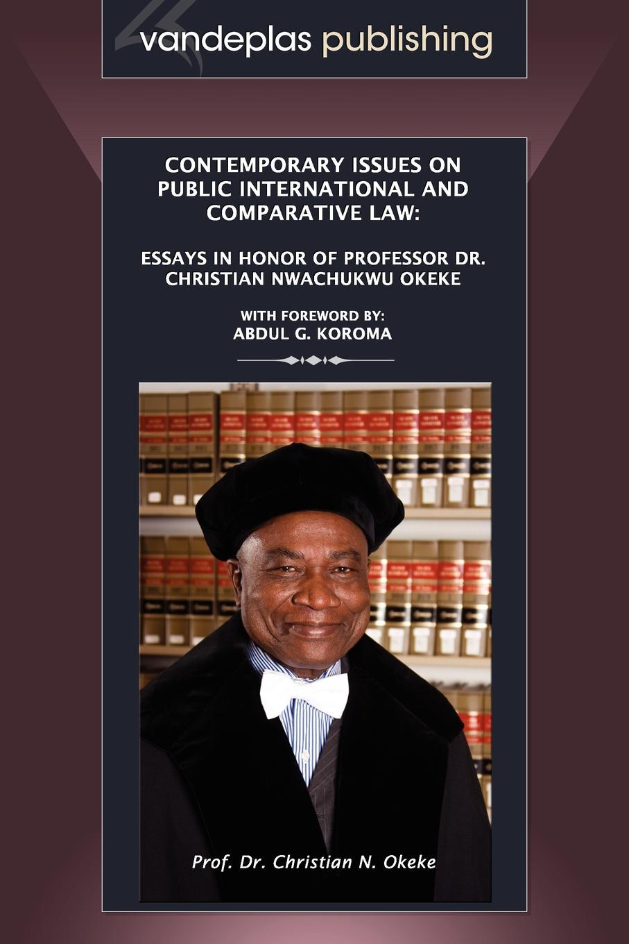 Contemporary Issues on Public International and Comparative Law. Essays in Honor of Professor Dr. Christian Nwachukwu Okeke studies in roman law with comparative views of the laws of france england and scotland