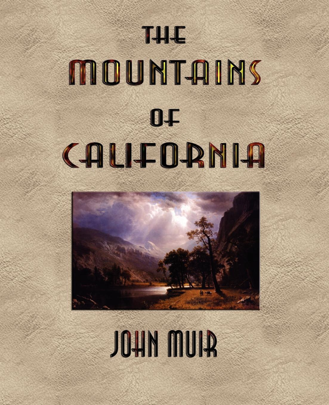 John Muir The Mountains of California - Illustrated the