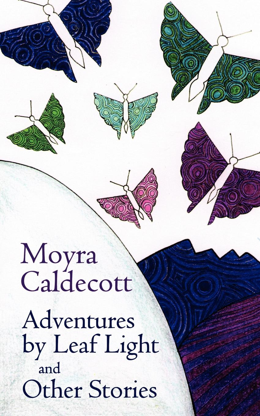 Moyra Caldecott Adventures by Leaf Light and Other Stories monsters and other stories