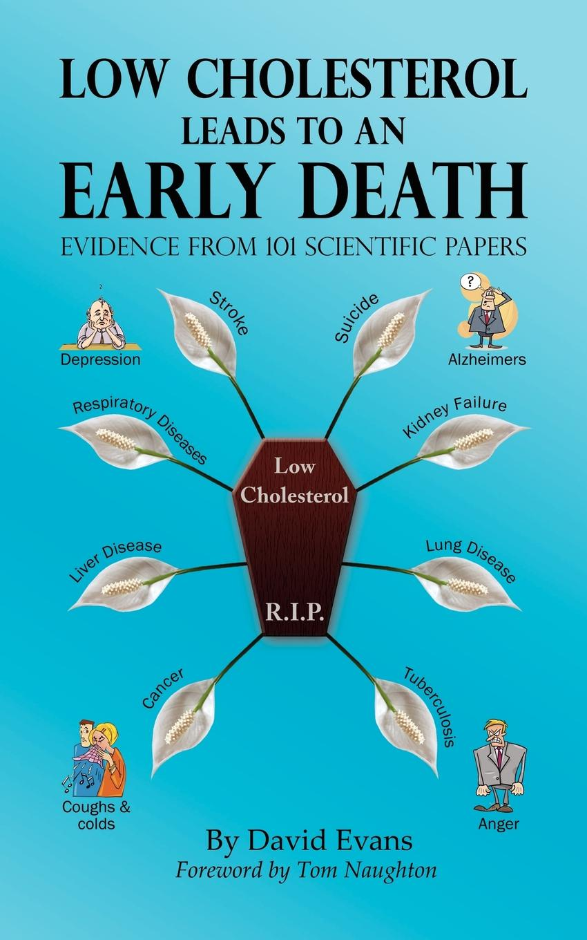 David Evans Low Cholesterol Leads to an Early Death - Evidence from 101 Scientific Papers dr siple molly low cholesterol cookbook for dummies