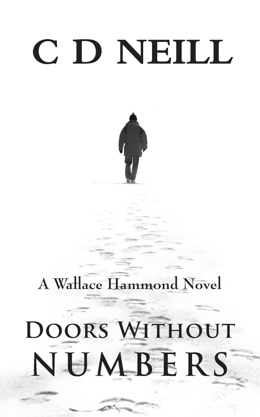 C. D. Neill Doors Without Numbers. A Wallace Hammond Novel the hammond organ